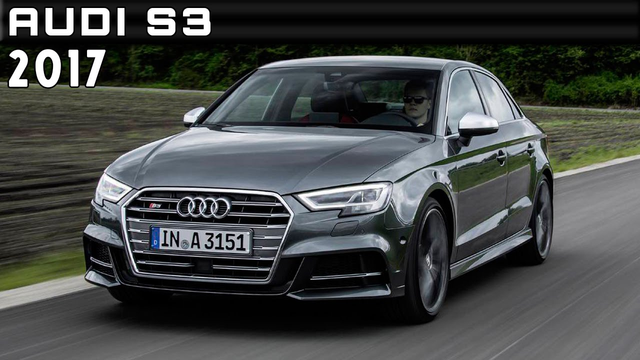 2017 Audi S3 Review Rendered Price Specs Release Date