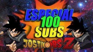 Especial 100 Suscriptores - Jostin DBS Z