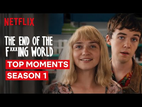 The End Of The F***ing World Top Moments Of Season 1 | Netflix