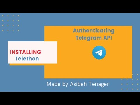Installing telethon and Authenticating Your Telegram Account.