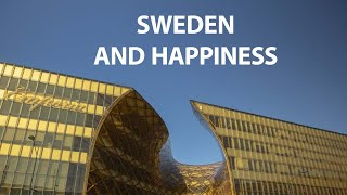 Why people in Sweden are happier than we are.