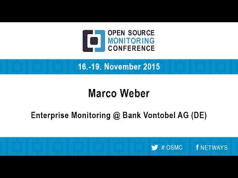 OSMC 2015   Enterprise Monitoring @ Bank Vontobel AG - Marco Weber