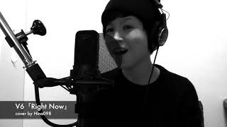 V6「Right Now」cover by Hina098