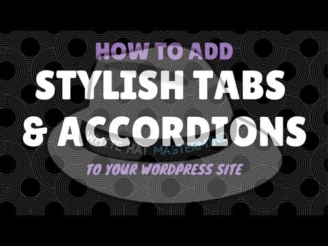 How To Add Stylish Tabs And Accordions To Your WordPress Site