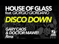 House Of Glass Feat. Giorgio Giordano - Disco Down (Gary Caos & Doctor Mawe! Rmx)