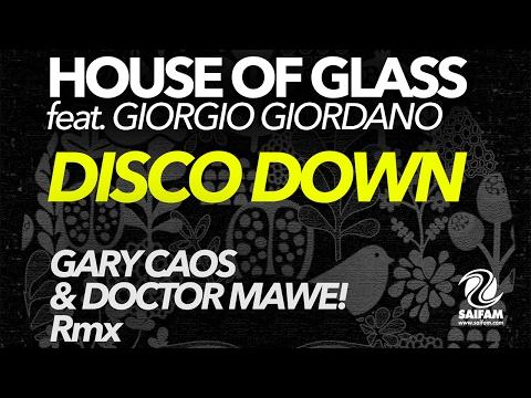 House Of Glass Feat. Giorgio Giordano - Disco Down (Gary Caos & Doctor Mawe! Rmx)