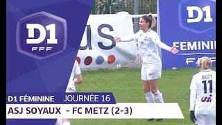 J16 : ASJ Soyaux Charente - FC Metz (2-3) / D1 Féminine