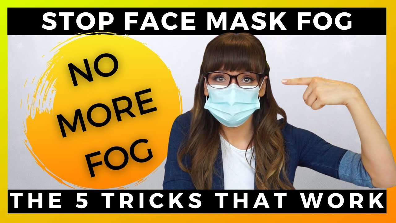 STOP FACE MASK FOG | The five hacks that ACTUALLY WORK. Most are free.