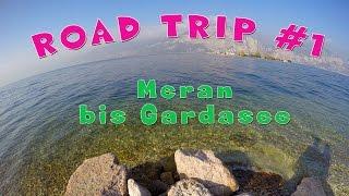 ROAD TRIP #1 | Meran + Gardasee