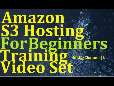 Amazon S3 Hosting For Beginners Training Video Set - See Description For Video Index