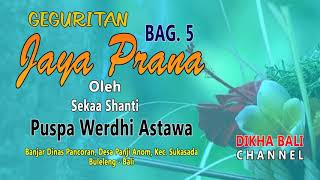 Geguritan Jaya Prana Bag. 5│sekaa Shanti Puspa Werdhi Astawa