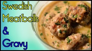 Swedish Meatballs Recipe - Great Gravy!