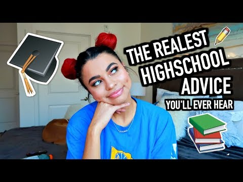 The REALEST High School Advice You'll EVER Hear !
