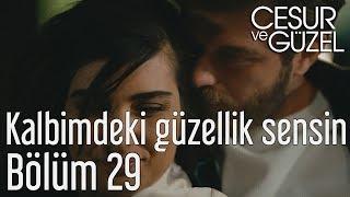 Cesur ve Güzel 29. Bölüm - Kalbimdeki Güzellik Sensin