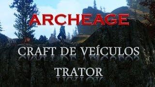Archeage KR - Craft de Veículos - Trator