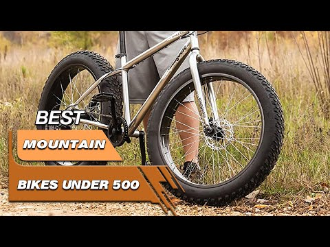 Top 5 Best Mountain Bikes Under 500 Review in 2021