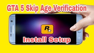 GTA 5 Skip age verification & install setup on Android