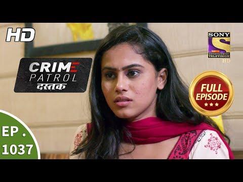 Crime Patrol Dastak - Ep 1037 - Full Episode - 9th May, 2019