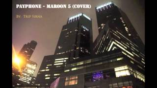 Payphone - Maroon 5 [OFFICIAL](Full Cover/Free Download)