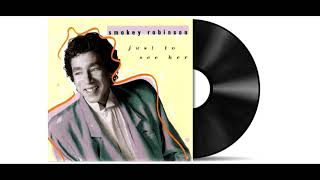 Smokey Robinson - Just To See Her [Remastered]