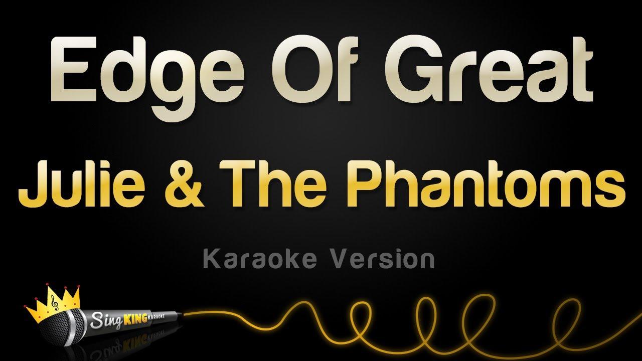 Julie and the Phantoms - Edge Of Great (Karaoke Version)
