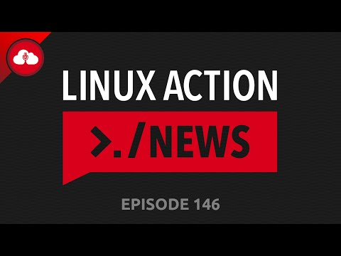 Linux Action News 146
