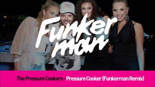 The Pressure Cookers - Pressure Cooker (Funkerman Remix)