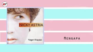 Nicky Astria - Mengapa (Official Audio)