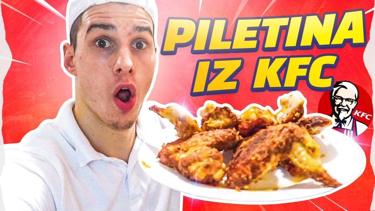 PRAVIMO NAJBOLJU PILETINU IZ KFC-a !!