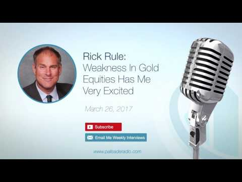 rick-rule-weakness-in-gold-equities-has-me-very-excited