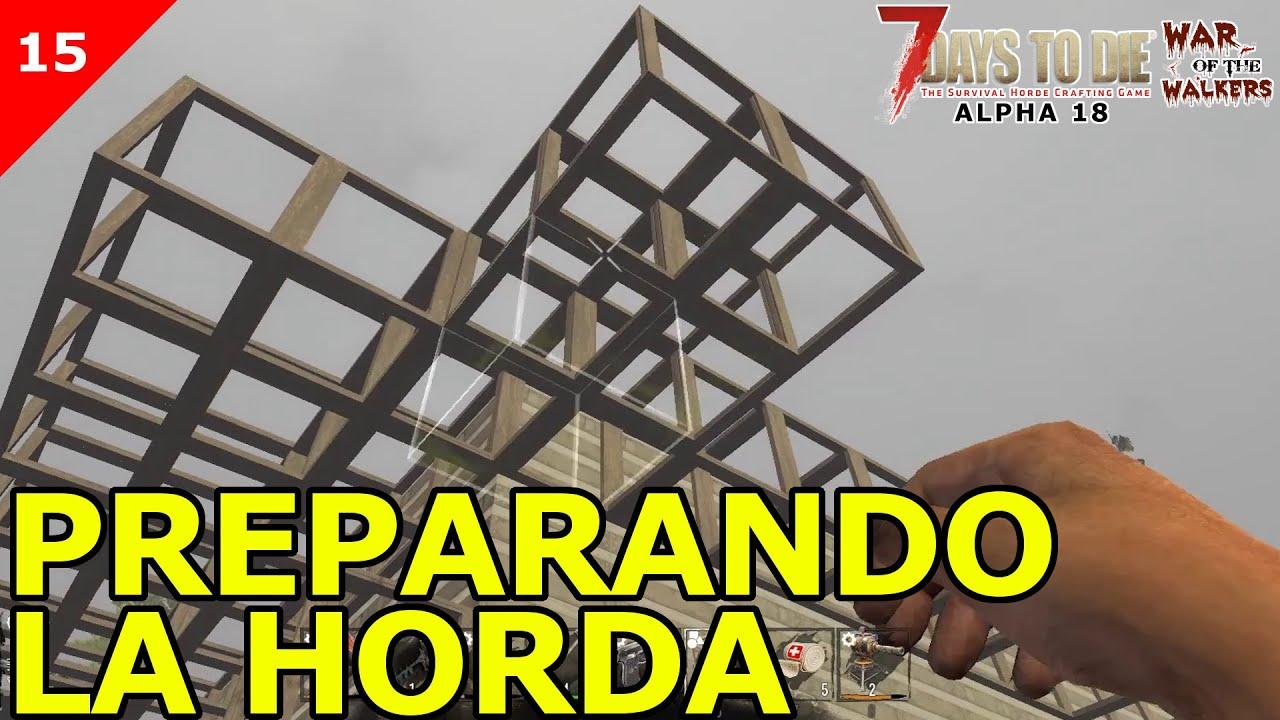 7 DAYS TO DIE ALPHA 18 | WAR OF THE WALKERS #15 (PC) [2105] PREPARANDO LA HORDA