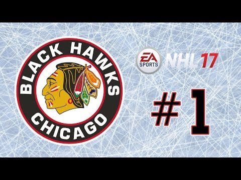 NHL 17 ~ Chicago Blackhawks GM Mode Commentary ~ #1 (Introduction)