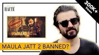 Maula Jatt 2 is Banned? | Hamza Ali Abbasi Clarifies | Fawad Khan | Mahira Khan | Haute Light