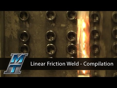 Linear Friction Welds - Compilation