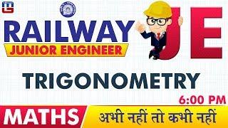 Trigonometry | Railway JE 2019 | Maths | 6:00 PM