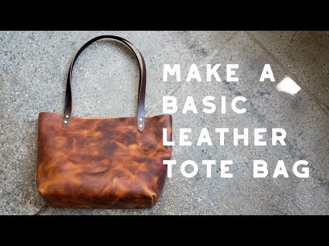 Make A Basic Leather Tote Bag - Build Along Tutorial
