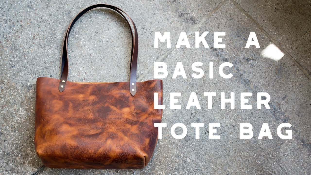 Make A Basic Leather Tote Bag - Build Along Tutorial - YouTube