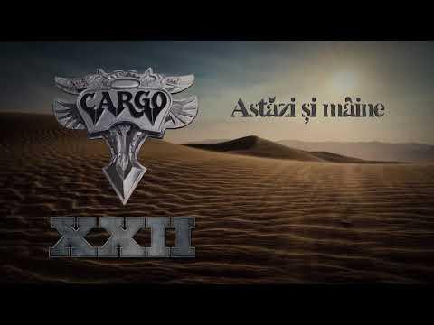 Cargo - Astazi si maine (Official Audio)