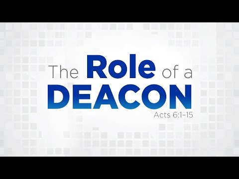 """The Role of a Deacon"" 