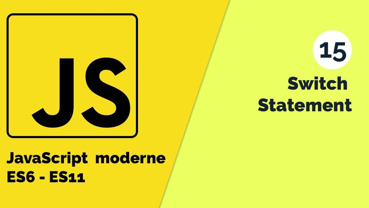 JavaScript Moderne - Déclaration conditionnelle avec Switch