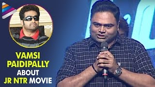 Vamsi Paidipally about his Movie with Jr NTR | ...