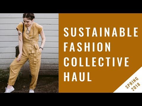 Sustainable fashion collective haul - Spring 2018