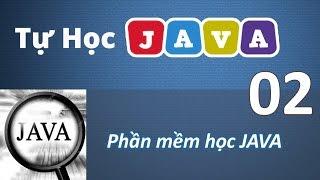 Lập trình Java - 02 Phần mềm học Java