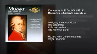 Concerto in E flat KV 495: II. Romanza - Andante cantabile