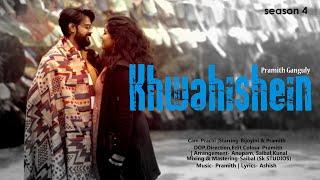 KHWAHISHEIN : Pramith Ganguly | Pramith,Bijoyini | PG Originals Season 4