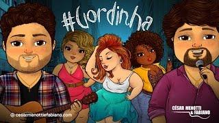 Gordinha - Cesar Menotti e Fabiano (Lyric Vídeo)