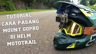 TUTORIAL PASANG MOUNT GOPRO DI HELM MOTOCROSS | #1 TUTORIAL (INDONESIA)