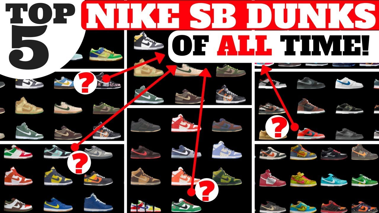 more photos 8d0f4 a430a TOP 5 NIKE SB DUNKS OF ALL TIME!! (WILL NIKE SB MAKE A COMEBACK )