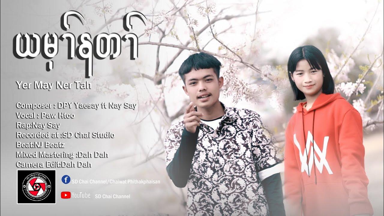 Download Yer May Ner Tah- 2021 Karen Hip Song  [Nay Say ft Paw Htoo] NJ Beatz