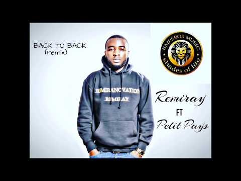 REMIRAY - BACK TO BACK FT PETIT PAYS (Official Audio)